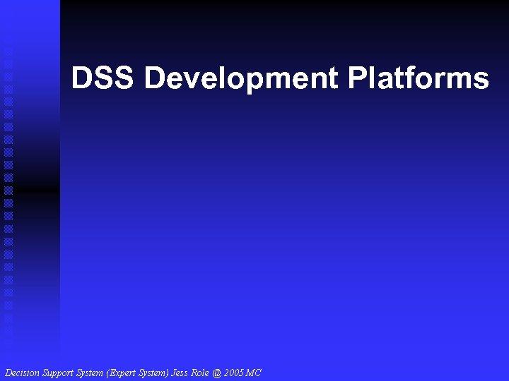DSS Development Platforms