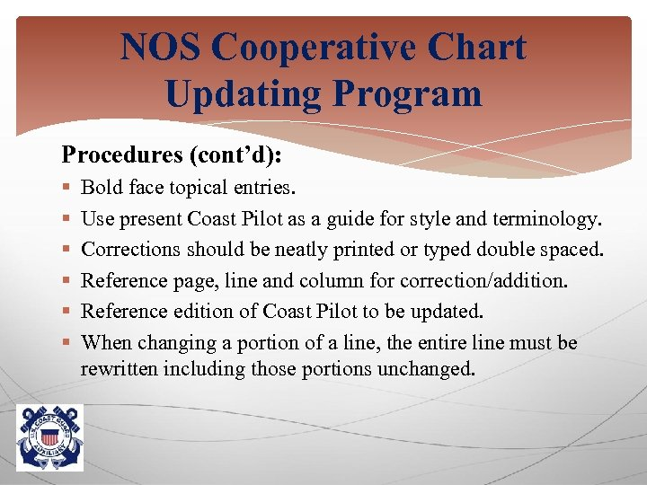 NOS Cooperative Chart Updating Program Procedures (cont'd): § § § Bold face topical entries.