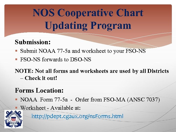 NOS Cooperative Chart Updating Program Submission: § Submit NOAA 77 -5 a and worksheet