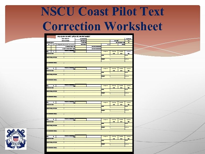 NSCU Coast Pilot Text Correction Worksheet USCG AUXILIARY General location: FIRST NORTHERN Date observed: