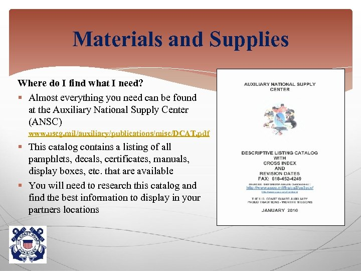 Materials and Supplies Where do I find what I need? § Almost everything you