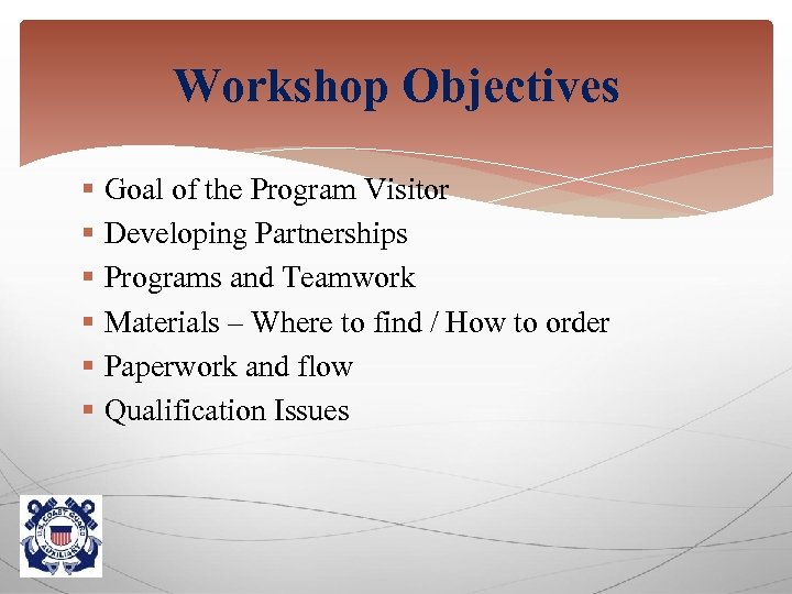 Workshop Objectives § Goal of the Program Visitor § Developing Partnerships § Programs and