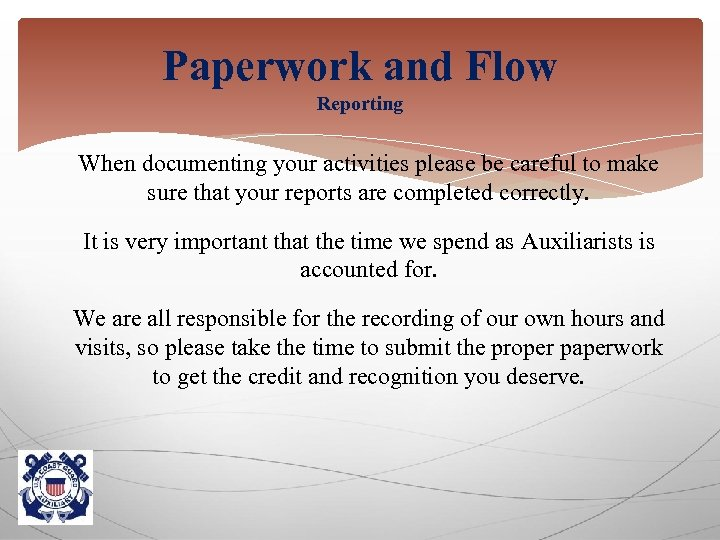 Paperwork and Flow Reporting When documenting your activities please be careful to make sure