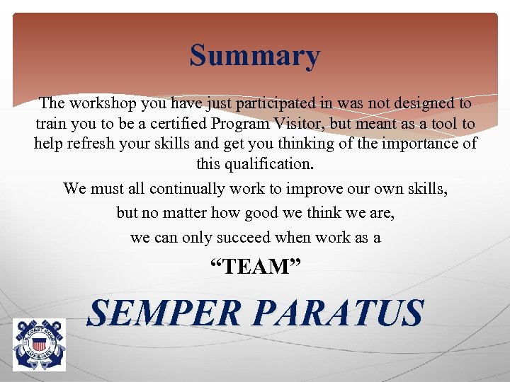Summary The workshop you have just participated in was not designed to train you