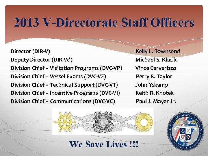 2013 V-Directorate Staff Officers Director (DIR-V) Deputy Director (DIR-Vd) Division Chief – Visitation Programs
