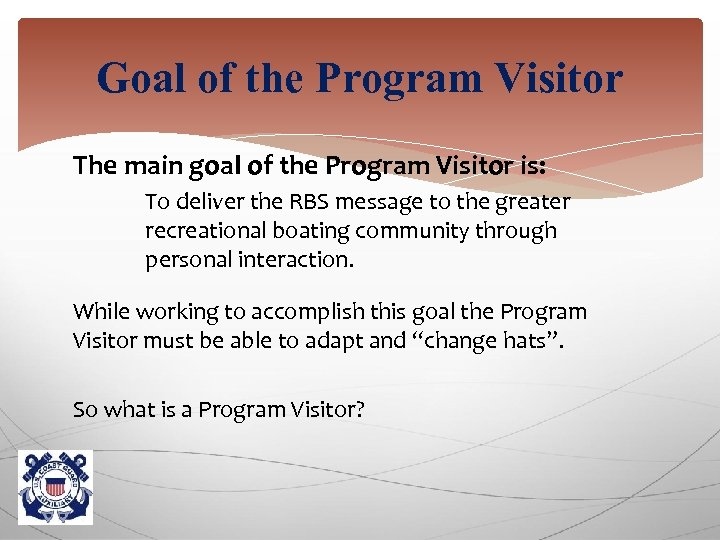 Goal of the Program Visitor The main goal of the Program Visitor is: To