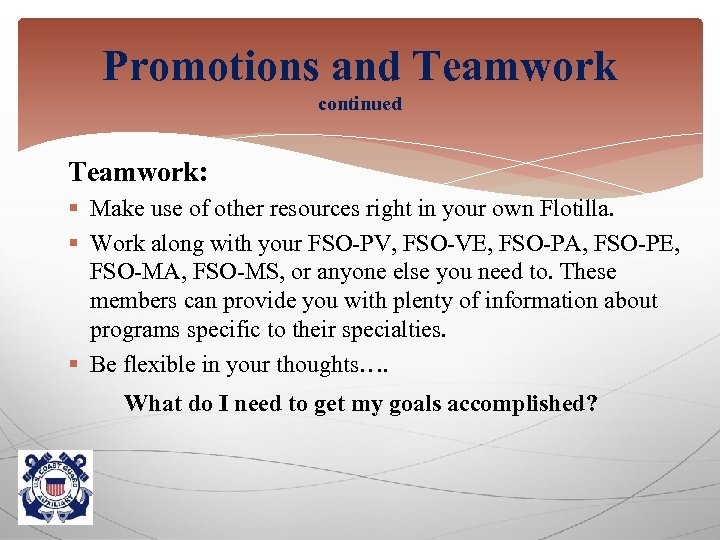 Promotions and Teamwork continued Teamwork: § Make use of other resources right in your