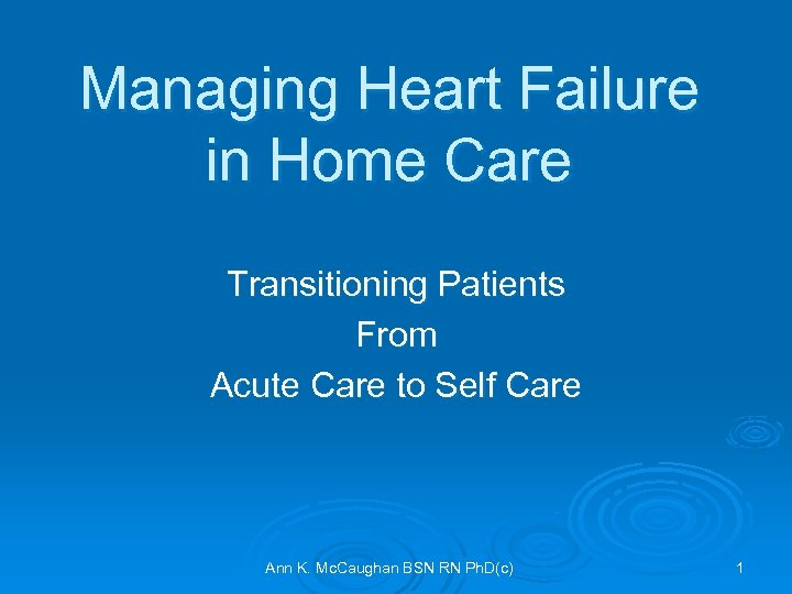 Managing Heart Failure in Home Care Transitioning Patients From Acute Care to Self Care