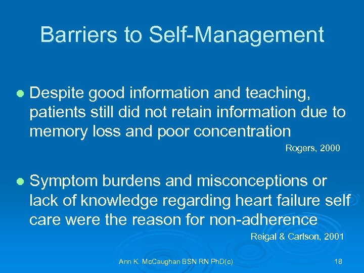 Barriers to Self-Management l Despite good information and teaching, patients still did not retain
