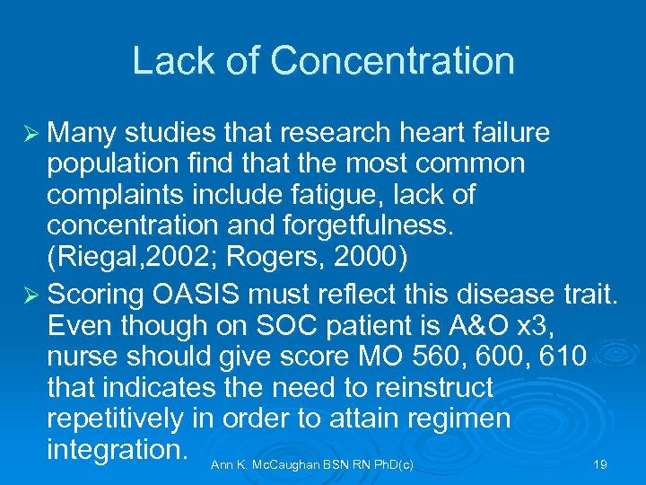 Lack of Concentration Ø Many studies that research heart failure population find that the