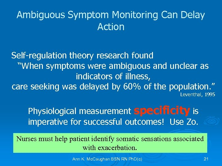 "Ambiguous Symptom Monitoring Can Delay Action Self-regulation theory research found ""When symptoms were ambiguous"