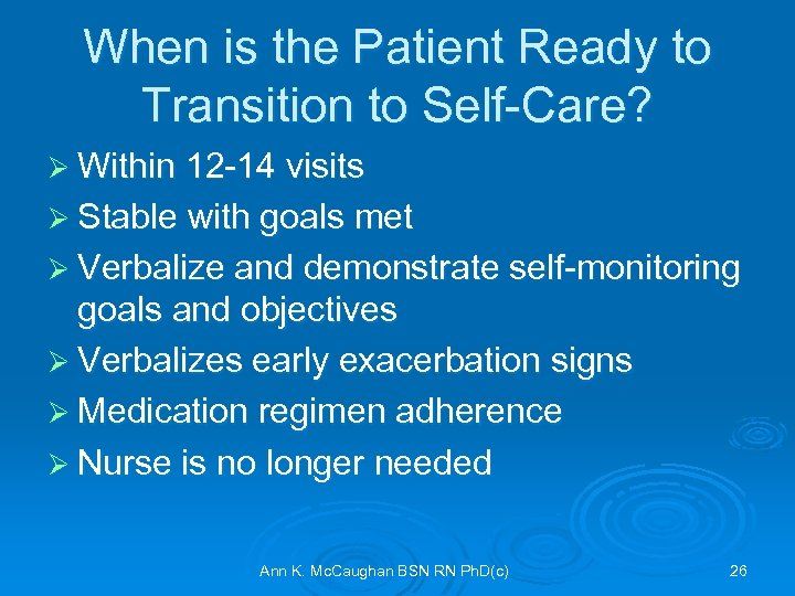 When is the Patient Ready to Transition to Self-Care? Ø Within 12 -14 visits
