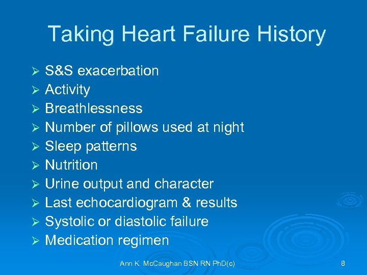 Taking Heart Failure History S&S exacerbation Ø Activity Ø Breathlessness Ø Number of pillows