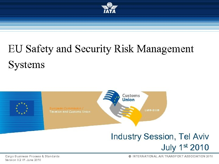 EU Safety and Security Risk Management Systems European Commission / Taxation and Customs Union