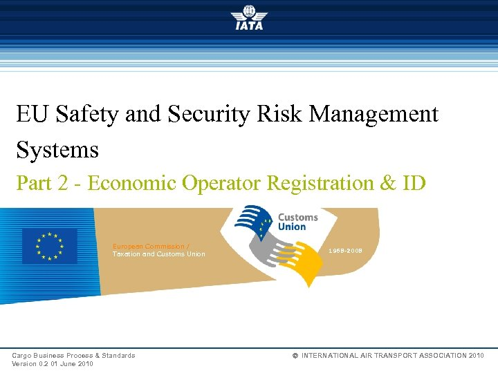 EU Safety and Security Risk Management Systems Part 2 - Economic Operator Registration &
