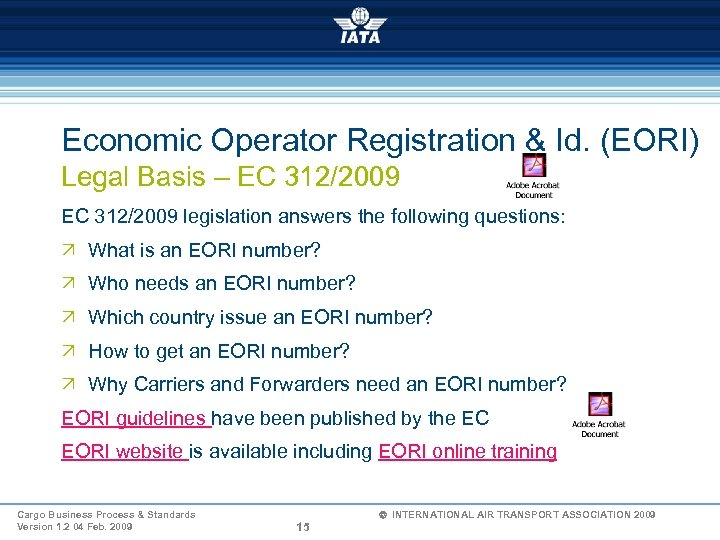 Economic Operator Registration & Id. (EORI) Legal Basis – EC 312/2009 legislation answers the
