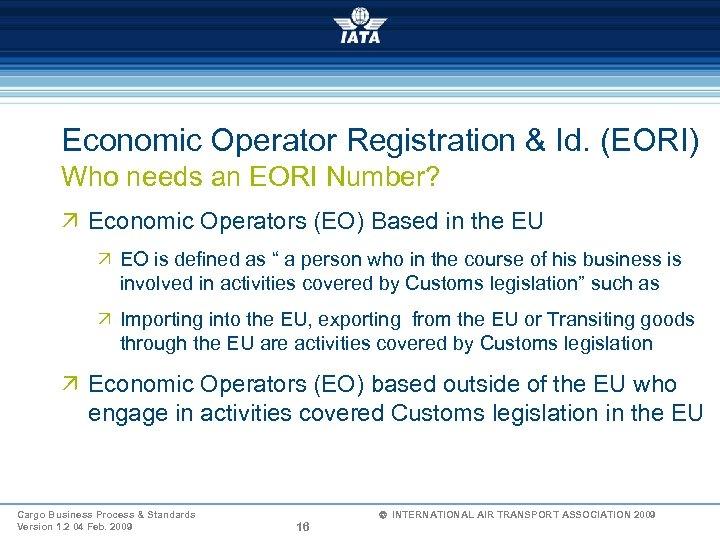Economic Operator Registration & Id. (EORI) Who needs an EORI Number? Ö Economic Operators
