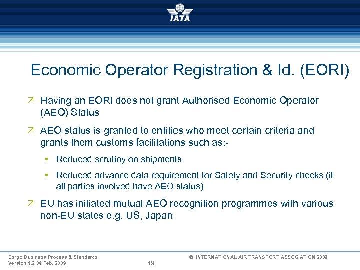 Economic Operator Registration & Id. (EORI) Ö Having an EORI does not grant Authorised