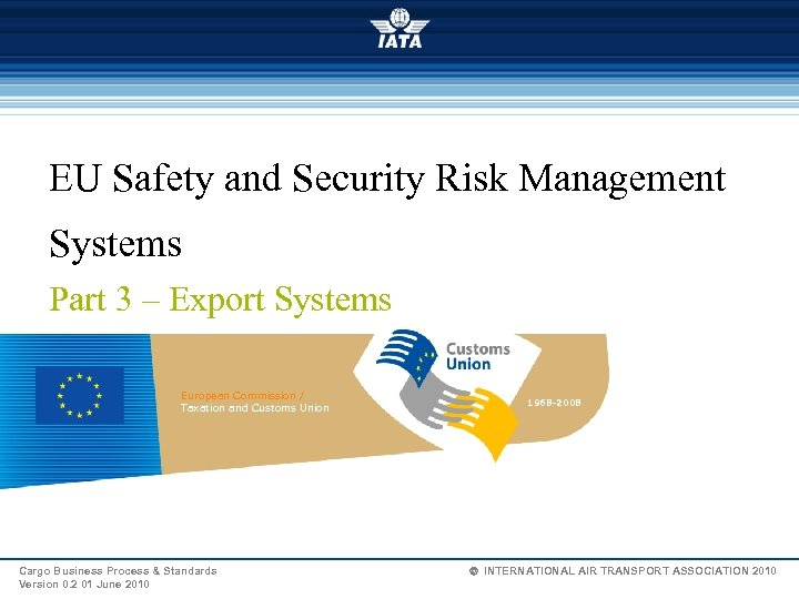 EU Safety and Security Risk Management Systems Part 3 – Export Systems European Commission