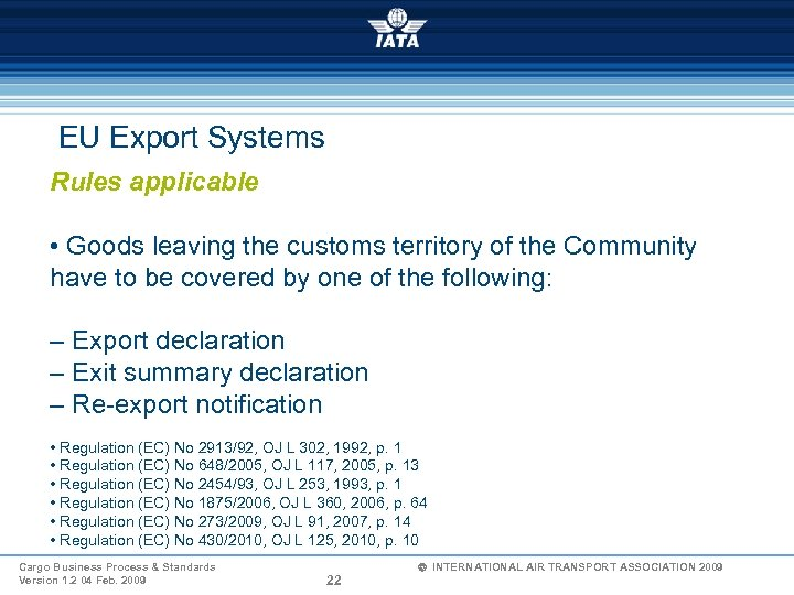 EU Export Systems Rules applicable • Goods leaving the customs territory of the Community