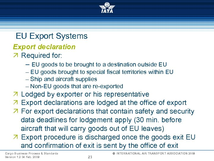 EU Export Systems Export declaration ä Required for: – EU goods to be brought