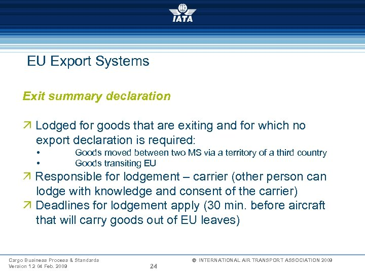 EU Export Systems Exit summary declaration ä Lodged for goods that are exiting and