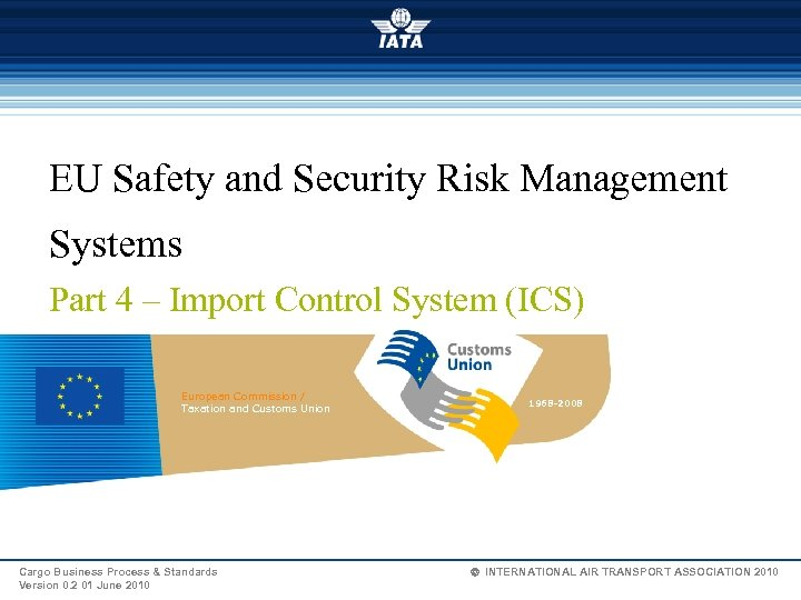 EU Safety and Security Risk Management Systems Part 4 – Import Control System (ICS)