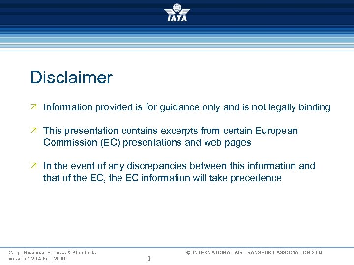 Disclaimer Ö Information provided is for guidance only and is not legally binding Ö