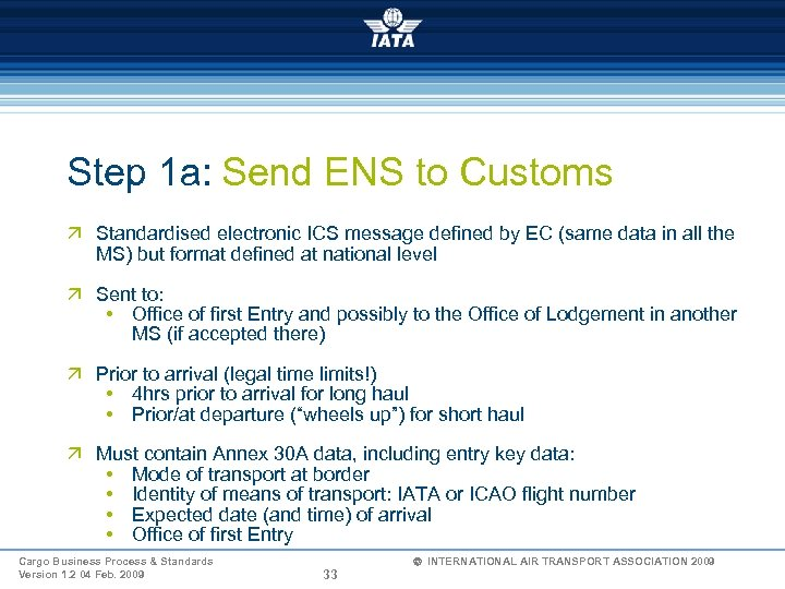 Step 1 a: Send ENS to Customs ä Standardised electronic ICS message defined by