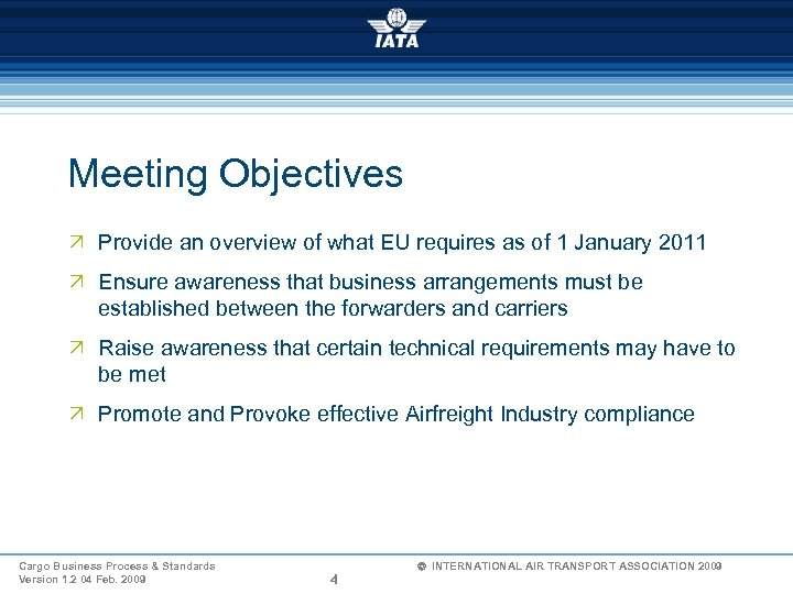 Meeting Objectives Ö Provide an overview of what EU requires as of 1 January
