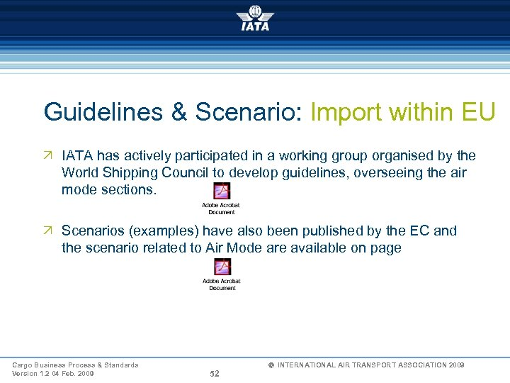 Guidelines & Scenario: Import within EU Ö IATA has actively participated in a working