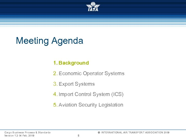 Meeting Agenda 1. Background 2. Economic Operator Systems 3. Export Systems 4. Import Control