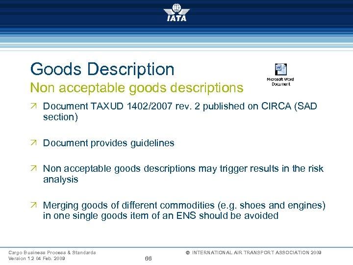 Goods Description Non acceptable goods descriptions Ö Document TAXUD 1402/2007 rev. 2 published on