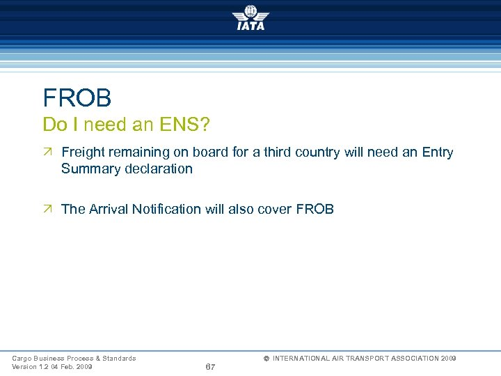 FROB Do I need an ENS? Ö Freight remaining on board for a third