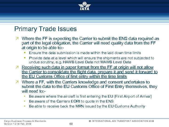 Primary Trade Issues Ö Where the FF is expecting the Carrier to submit the