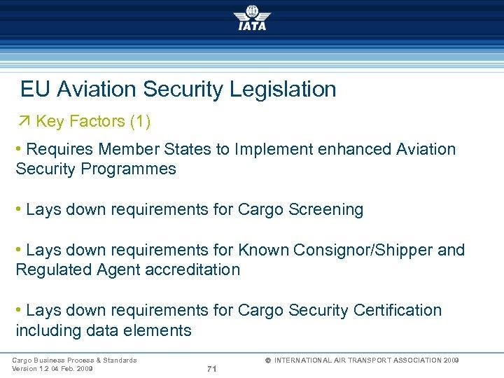 EU Aviation Security Legislation ä Key Factors (1) • Requires Member States to Implement