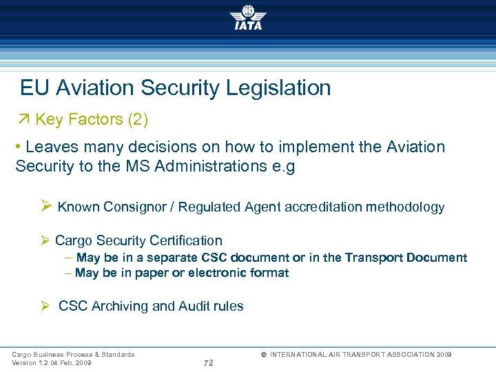 EU Aviation Security Legislation ä Key Factors (2) • Leaves many decisions on how