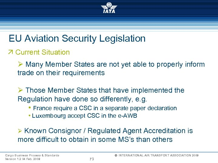 EU Aviation Security Legislation ä Current Situation Ø Many Member States are not yet