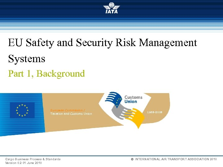EU Safety and Security Risk Management Systems Part 1, Background European Commission / Taxation