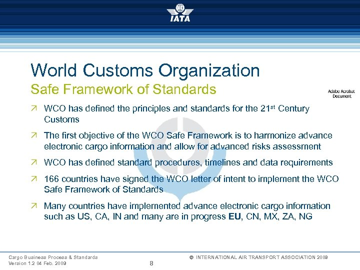 World Customs Organization Safe Framework of Standards Ö WCO has defined the principles and