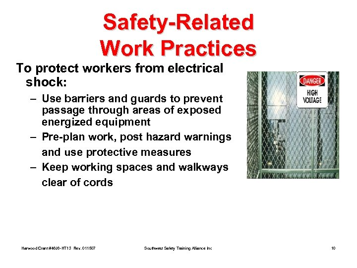 Safety-Related Work Practices To protect workers from electrical shock: – Use barriers and guards