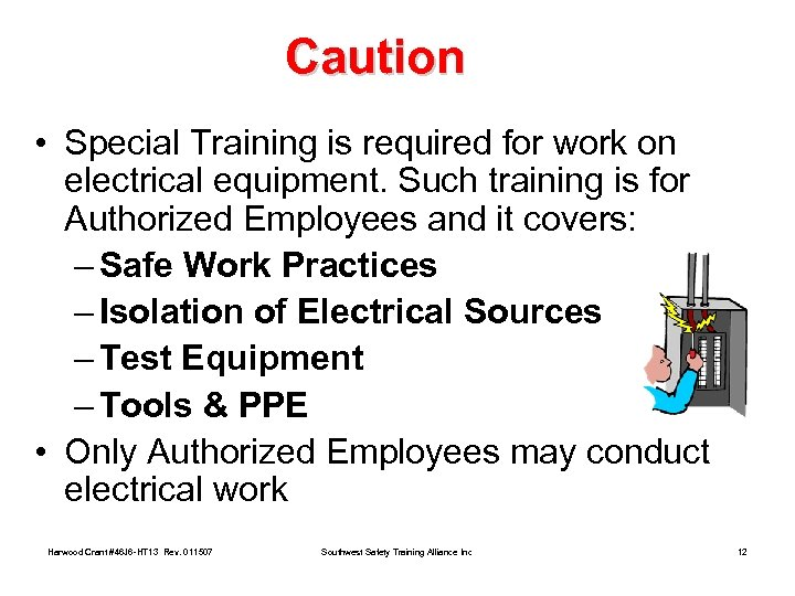 Caution • Special Training is required for work on electrical equipment. Such training is