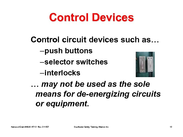Control Devices Control circuit devices such as… – push buttons – selector switches –