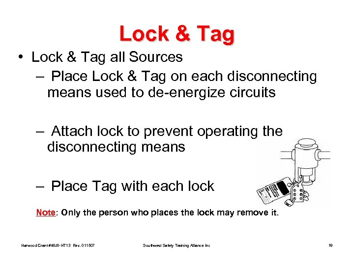 Lock & Tag • Lock & Tag all Sources – Place Lock & Tag