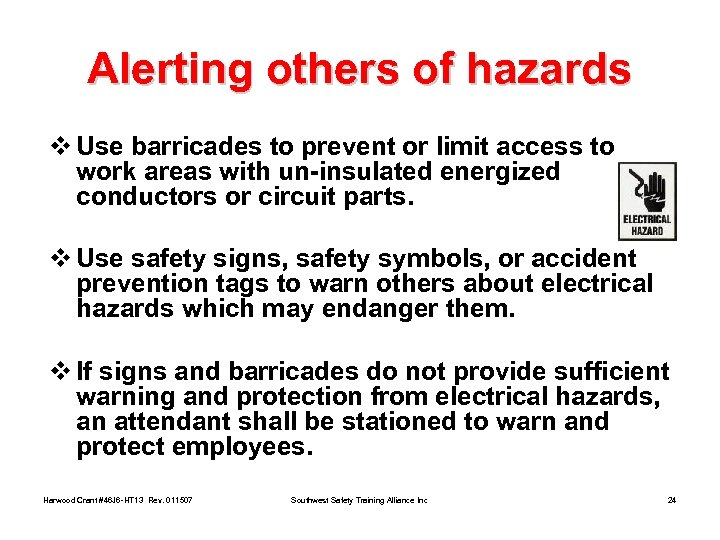 Alerting others of hazards v Use barricades to prevent or limit access to work