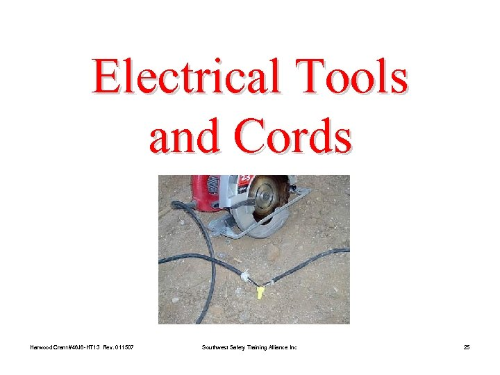Electrical Tools and Cords Harwood Crant #46 J 6 -HT 13 Rev. 011507 Southwest