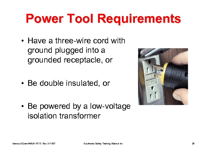 Power Tool Requirements • Have a three-wire cord with ground plugged into a grounded