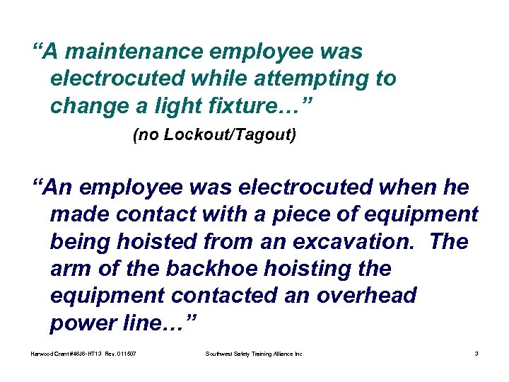"""A maintenance employee was electrocuted while attempting to change a light fixture…"" (no Lockout/Tagout)"