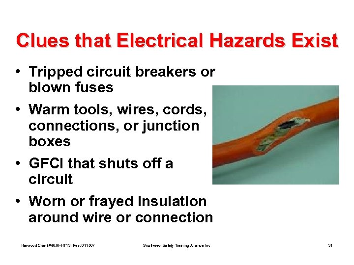 Clues that Electrical Hazards Exist • Tripped circuit breakers or blown fuses • Warm