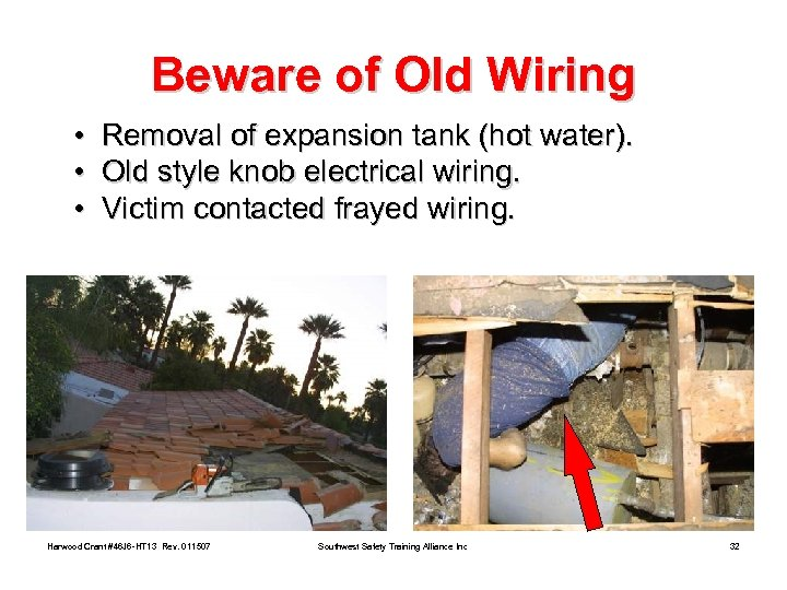 Beware of Old Wiring • Removal of expansion tank (hot water). • Old style